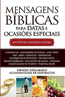 Mensagens Bíblicas para Datas e Ocasiões Especiais: Esboços Detalhados acompanhados de Ilustrações