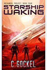 Starship Waking: Archangel Project. Book 4 Kindle Edition