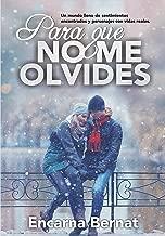 Para que no me olvides: Relatos de amor (Relatos cortos) (Spanish Edition)