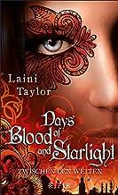 Days of Blood and Starlight: Zwischen den Welten (German Edition)