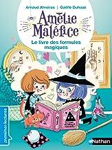 Amélie Maléfice, le livre des formules magiques - Premières Lectures CP Niveau 2 - Dès 6 ans (PREMIERE LECTURE) (French Edition)