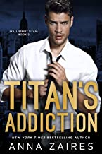 Titan's Addiction (Wall Street Titan Book 2)
