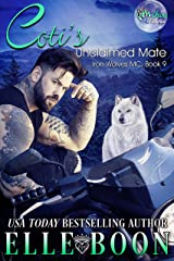 Coti's Unclaimed Mate (Iron Wolves MC Book 9) Kindle Edition