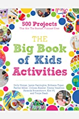 The Big Book of Kids Activities: 500 Projects That Are the Bestest, Funnest Ever Kindle Edition