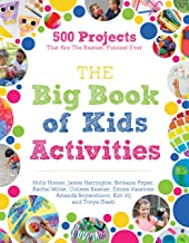 The Big Book of Kids Activities: 500 Projects That Are the Bestest, Funnest Ever