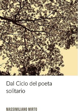 Dal Ciclo del poeta solitario