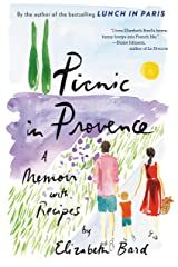 Picnic in Provence: A Memoir with Recipes Kindle Edition