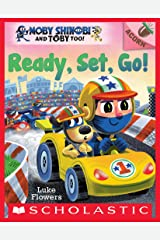 Ready, Set, Go!: An Acorn Book (Moby Shinobi and Toby Too! #3) Kindle Edition