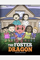 The Foster Dragon: A Story about Foster Care. (My Dragon Books Book 40) Kindle Edition