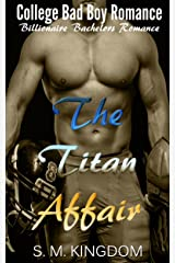 Romance: The Titan Affair: Billionaire Bachelors Romance, College Bad Boy Romance, Football Sports Romance (Billionaire Bad Boys Club Series Book 2) Kindle Edition