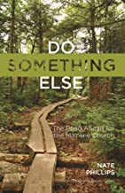 Do Something Else: The Road Ahead for the Mainline Church