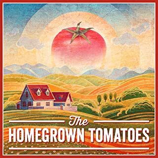 home grown tomatoes song