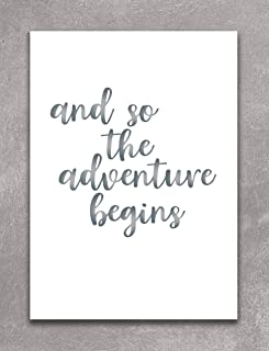 AND SO THE ADVENTURE BEGINS - Silver Foil Print Wall Art Decor. Perfect For Inspiring & Motivating You In Your Home, Office, Cubical Or Desk. This Shiny White And Silver Poster Is 5 X 7 Inches