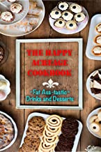 The Happy Acreage Cookbook: Fat-ass-tastic Drinks & Desserts (English Edition)