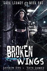 Broken Wings: A Dark High School Romance (Dark Legacy Book 1) (English Edition) Format Kindle