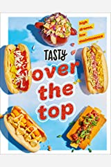 Tasty Over the Top: High Drama, Low Maintenance Kindle Edition