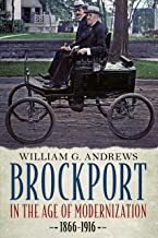 Brockport in the Age of Modernization 1866-1916 (America Through Time)