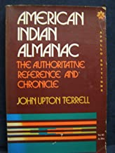 American Indian Almanac: The Authoritative Reference and Chronicle
