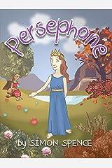 Persephone: Book 7- Early Myths: Kids Books on Greek Myth Kindle Edition