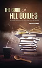 The Guide of all Guides: Where to submit your speculative short stories (Selling Stories Book 1)