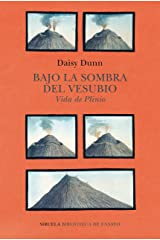 Bajo la sombra del Vesubio. Vida de Plinio (Biblioteca de Ensayo / Serie mayor nº 120) (Spanish Edition) Kindle Edition