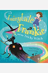 Fairytale Frankie and the Tricky Witch Kindle Edition