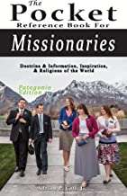 The Pocket Reference Book for Missionaries: Patagonia Edition: Doctrine & Information, Inspiration, & Religions of the World