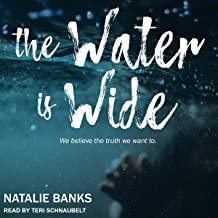 The Water Is Wide: We Believe the Truth We Want To