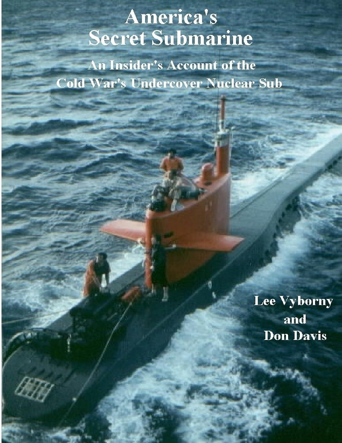 債務者社会非常にAmerica's Secret Submarine: An Insider's Account of the Cold War's Undercover Nuclear Sub (English Edition)