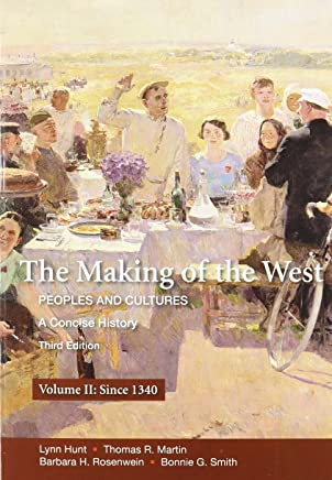 The Making of the West: A Concise History 3e V2 & Sources of the Making of the West 4e V2