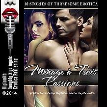 Ménage à Trois Passions: Ten FFM Threesome Erotica Stories