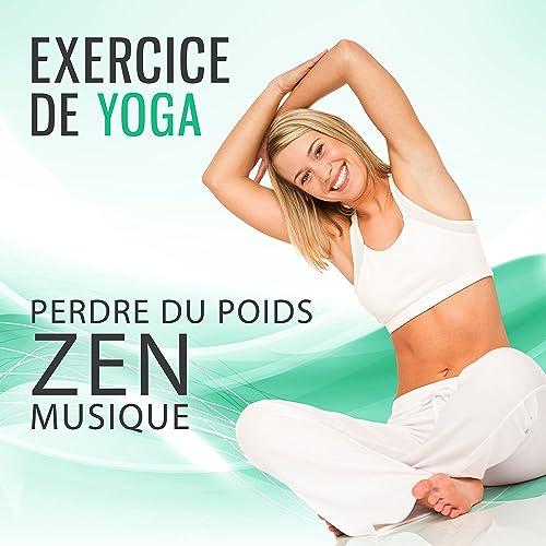 Exercice De Yoga Perdre Du Poids Zen Musique Ambiance De La Nature New Age Pour La Pratique Quotidienne By Zone De La Musique De Yoga On Amazon Music Amazon Com