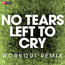 No Tears Left to Cry (Extended Workout Remix)