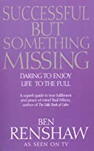 Successful But Something Missing: Daring to Enjoy Life to the Full