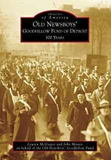 Old Newsboys' Goodfellow Fund of Detroit: 100 Years (Images of America)