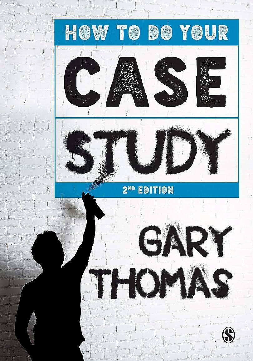 飼い慣らす社会主義者スリルHow to Do Your Case Study (English Edition)