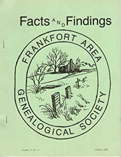 Facts and Findings Frankfort Area (Illinois) Genealogical Society Volume 13, No 4 Winter 1988 Early Williamson County Marriage Officials Walker Cemetery John Browning Military Record Survivor of General Lyon Dies Some Jefferson County, Illinois Grav
