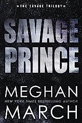 Savage Prince: An Anti-Heroes Collection Novel (Savage Trilogy Book 1) Kindle Edition