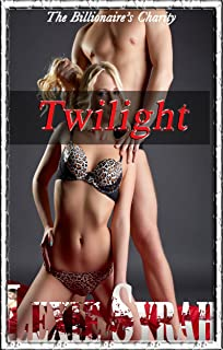 The Billionaire's Charity: Twilight: (Dark Submission, Reluctant Flogging Punishments, Cuckold and Cuckquean, Wife and Husband Sharing)