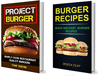 Burger Recipes: (2 in 1): Simply Cook Restaurant Quality Burgers: Quick And Easy Burger Recipes