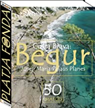 Costa Brava: Begur [Platja Fonda] (50 imatges) (Catalan Edition)