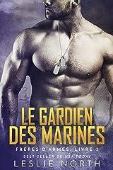 Le Gardien des Marines (Frères D'armes t. 3) Format Kindle
