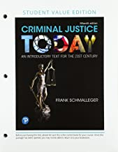 Criminal Justice Today: An Introductory Text for the 21st Century, Student Value Edition (15th Edition)