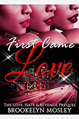 First Came Love: The Love, Hate & Revenge Prequel Kindle Edition
