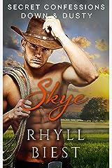 Secret Confessions: Down & Dusty - Skye Kindle Edition