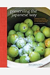 Preserving the Japanese Way: Traditions of Salting, Fermenting, and Pickling for the Modern Kitchen Kindle Edition
