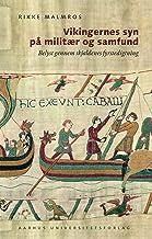 Vikingernes syn pa militAer og samfund: Belyst gennem skjaldenes fyrstedigtning (Danish Edition)