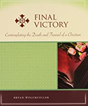 Final Victory: Contemplating the Death and Funeral of a Christian