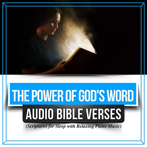 The Power of God's Word: Audio Bible Verses (Scriptures for Sleep with  Relaxing Piano Music)