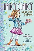 Fancy Nancy: Nancy Clancy Sees the Future (Nancy Clancy Chapter Books series Book 3)